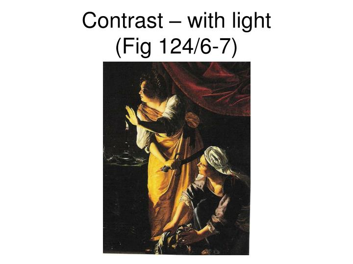 Contrast – with light