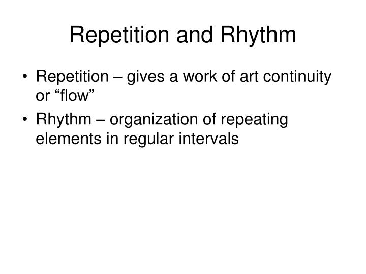 Repetition and Rhythm