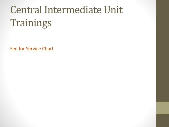 Central Intermediate Unit Trainings