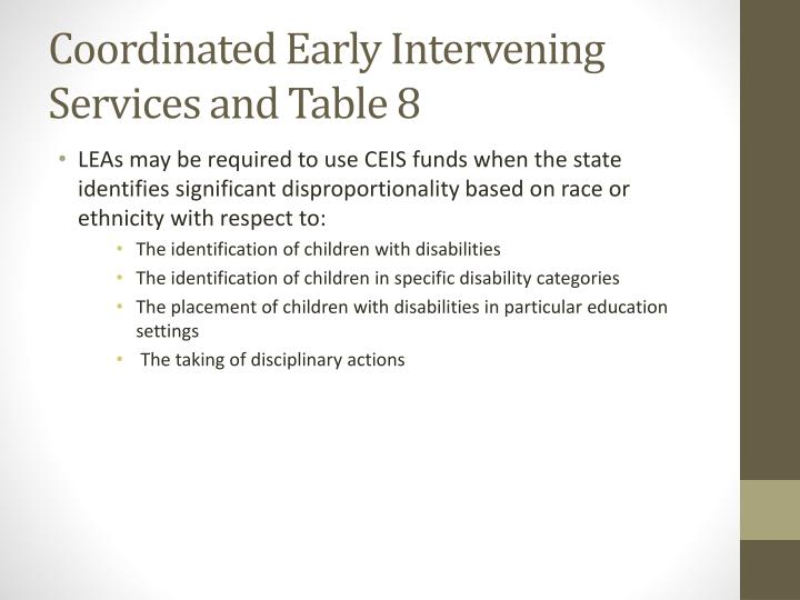 Coordinated Early Intervening Services and Table 8