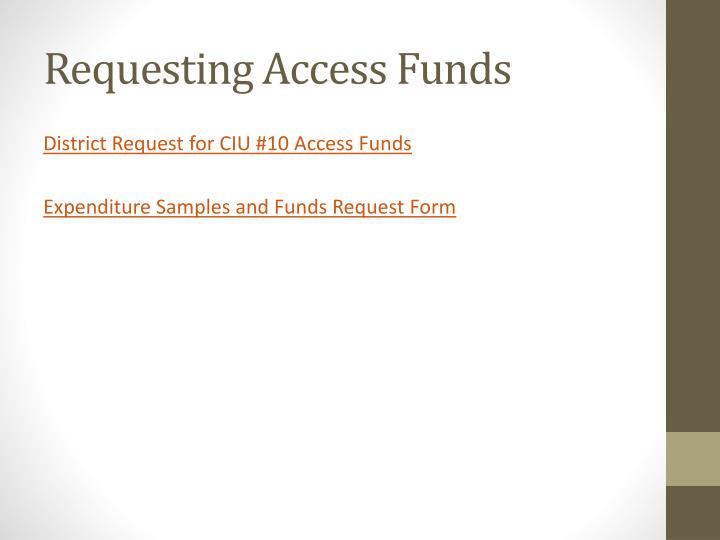Requesting Access Funds