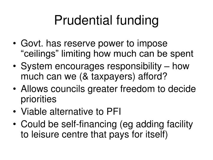 Prudential funding