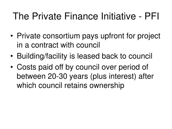 The Private Finance Initiative - PFI