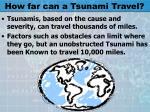 how far can a tsunami travel