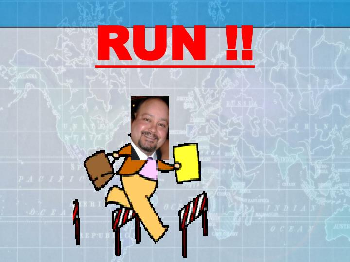 RUN !!
