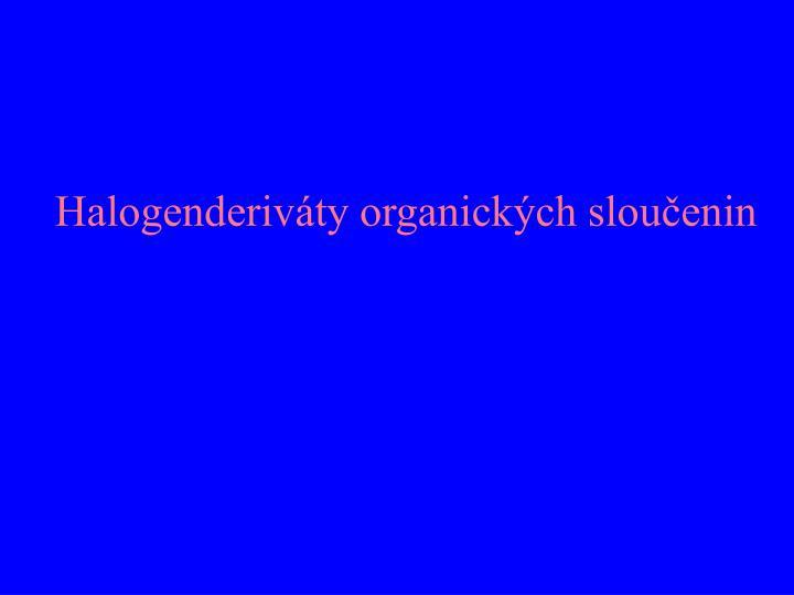 Halogenderiváty organických sloučenin