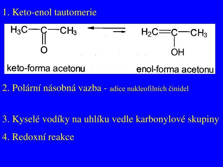 1. Keto-enol tautomerie