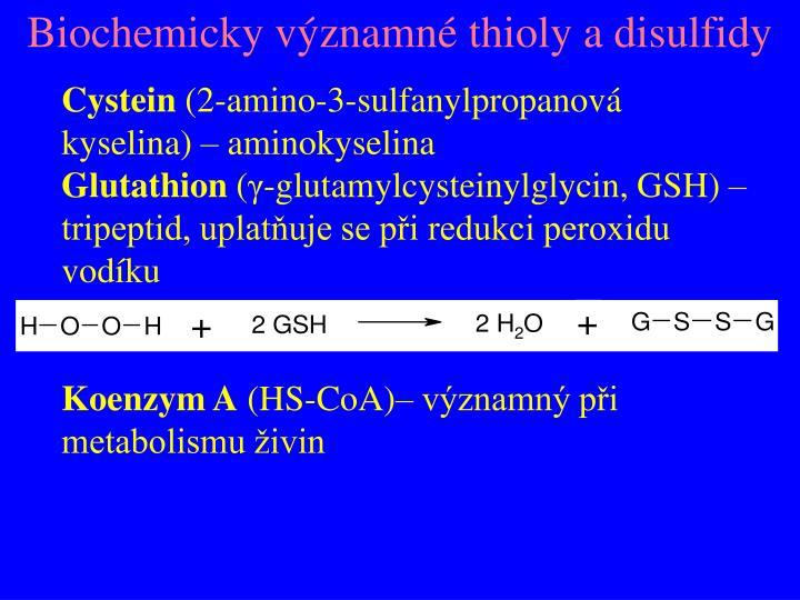 Biochemicky významné thioly a disulfidy