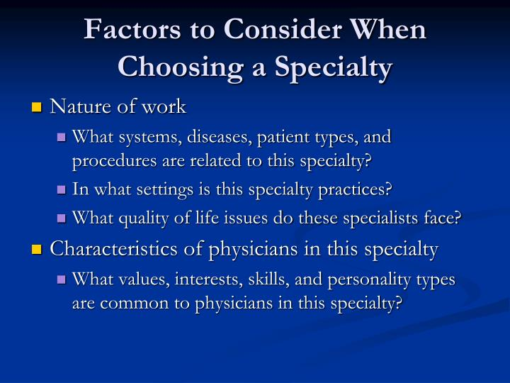 Factors to Consider When Choosing a Specialty