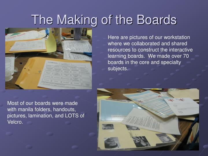The Making of the Boards