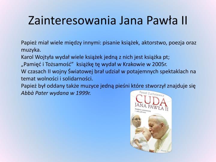 Zainteresowania Jana Pawła II