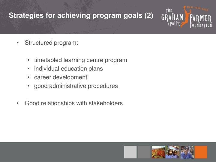 Strategies for achieving program goals (2)