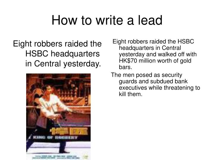 Eight robbers raided the HSBC headquarters in Central yesterday.