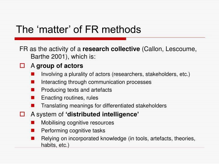 The 'matter' of FR methods