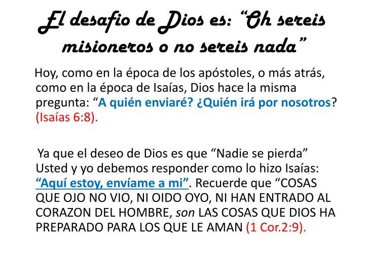 """El desafio de Dios es: """"Oh sereis misioneros o no sereis nada"""""""