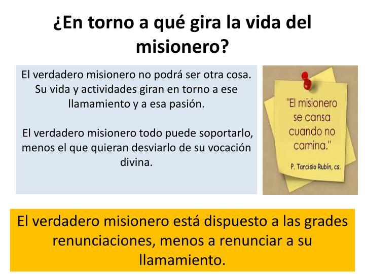 ¿En torno a qué gira la vida del misionero?