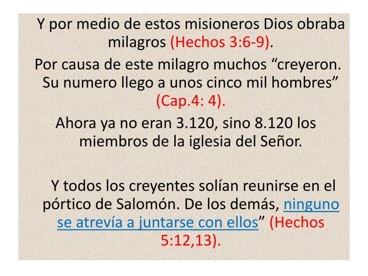 Y por medio de estos misioneros Dios obraba milagros