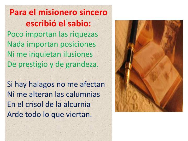 Para el misionero sincero escribió el sabio: