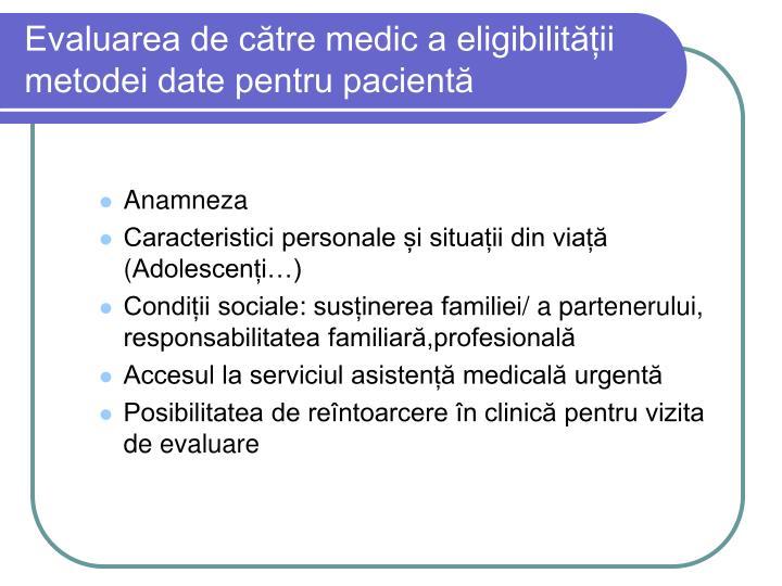 Evaluarea de către medic a eligibilității metodei date pentru pacientă