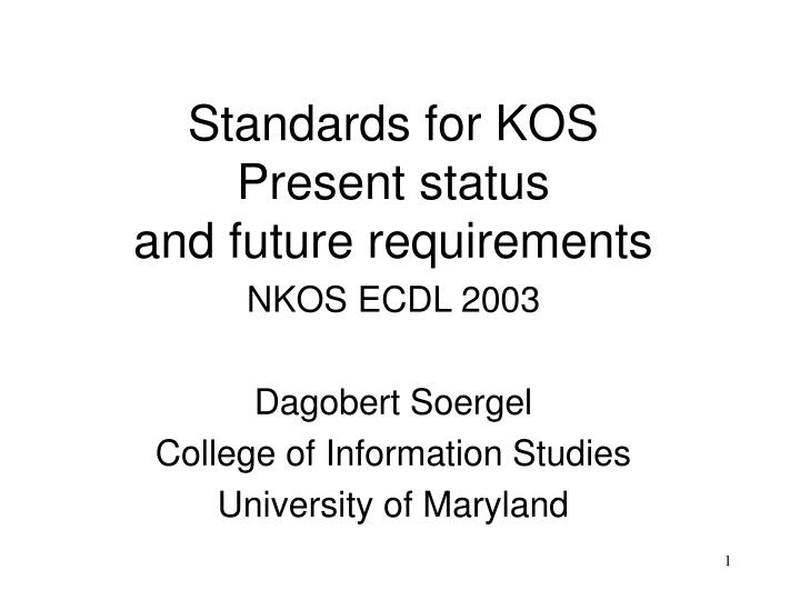 Standards for kos present status and future requirements