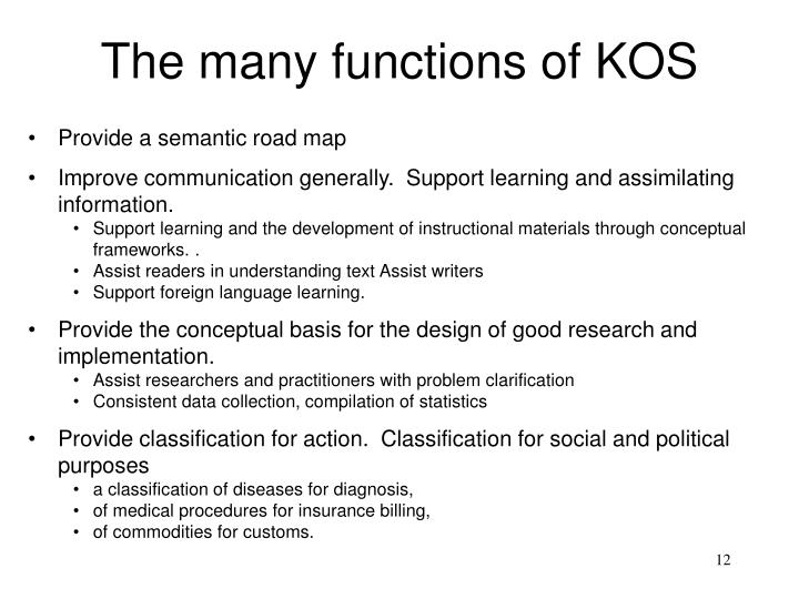 The many functions of KOS