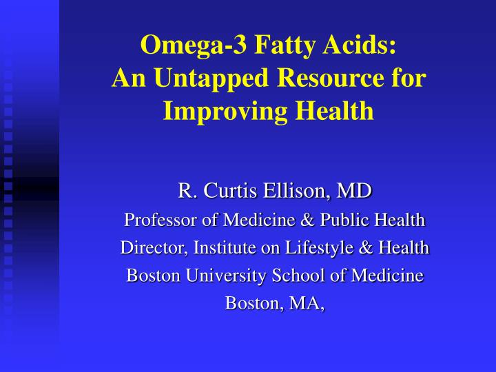 Omega 3 fatty acids an untapped resource for improving health
