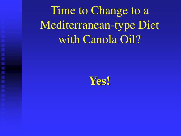 Time to Change to a Mediterranean-type Diet