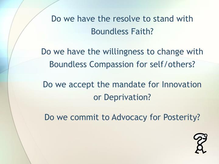 Do we have the resolve to stand with Boundless Faith?