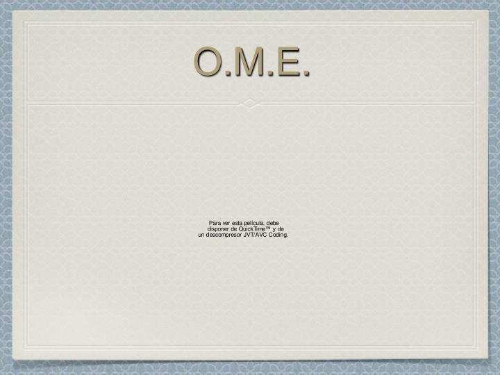 O.M.E.