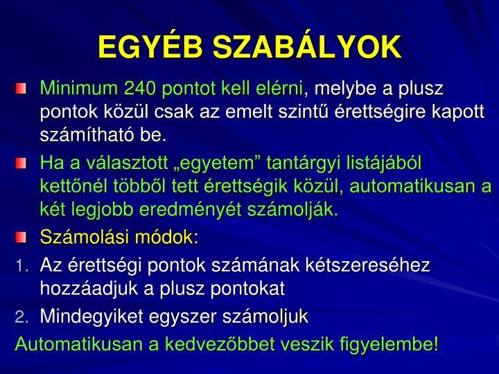 EGYÉB SZABÁLYOK