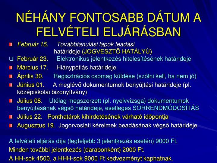 NÉHÁNY FONTOSABB DÁTUM A FELVÉTELI ELJÁRÁSBAN