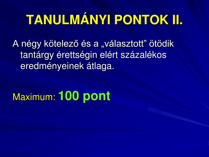 TANULMÁNYI PONTOK II.