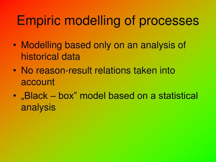 Empiric modelling of processes