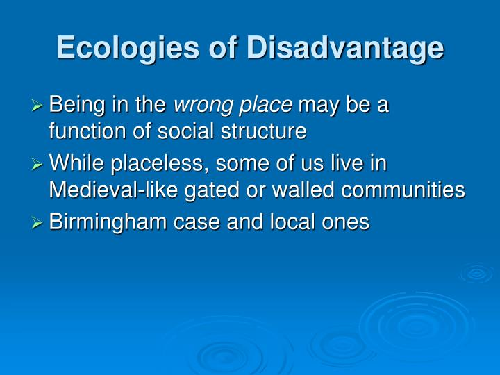 Ecologies of Disadvantage