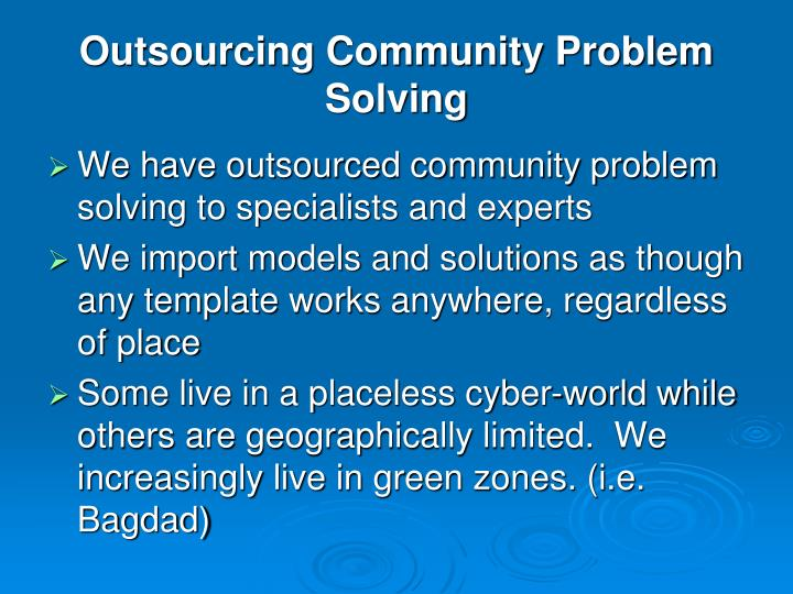 Outsourcing Community Problem Solving