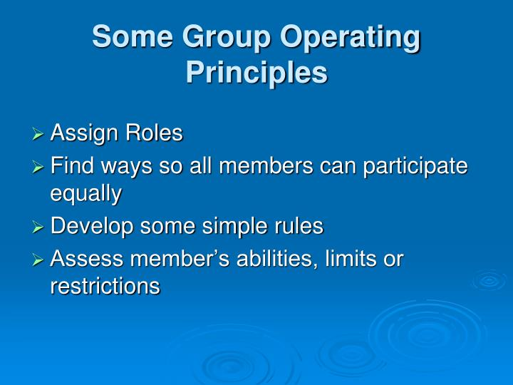 Some Group Operating Principles