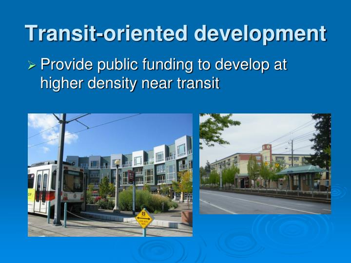 Transit-oriented development