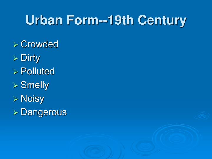 Urban Form--19th Century