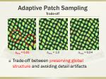 adaptive patch sampling trade off1