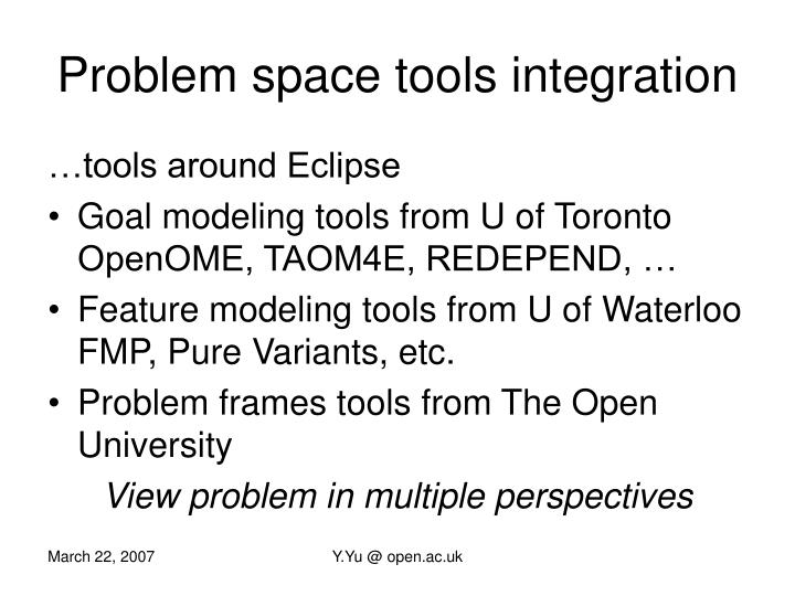 Problem space tools integration