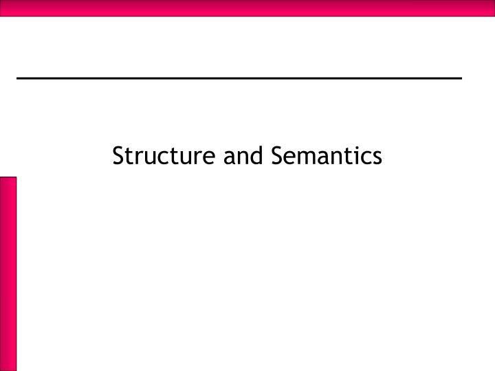 Structure and Semantics