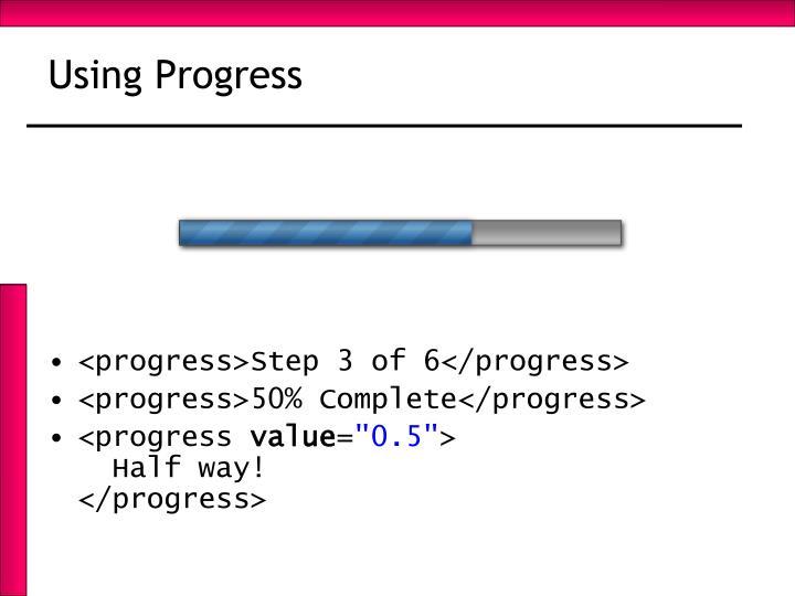 Using Progress
