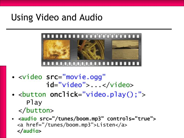 Using Video and Audio