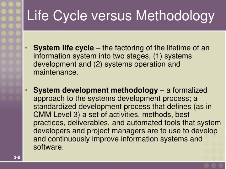 Life Cycle versus Methodology