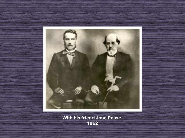 With his friend José Posse, 1862