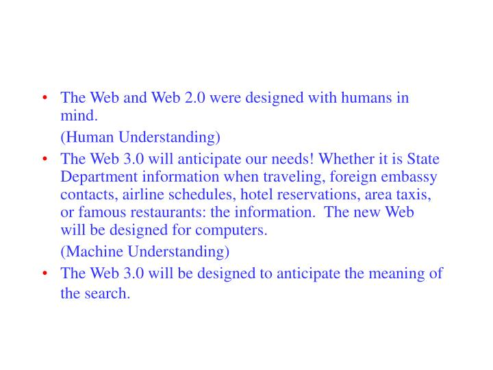 The Web and Web 2.0 were designed with humans in mind.