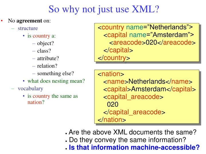 So why not just use XML?