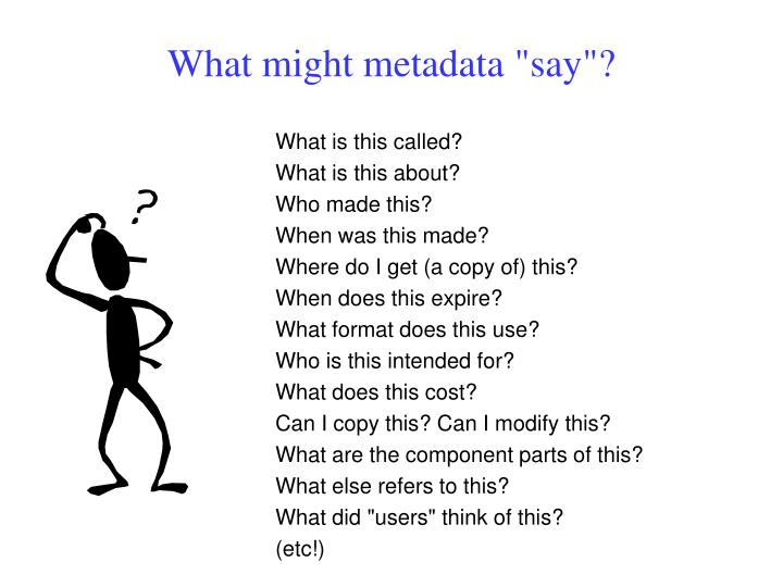 "What might metadata ""say""?"