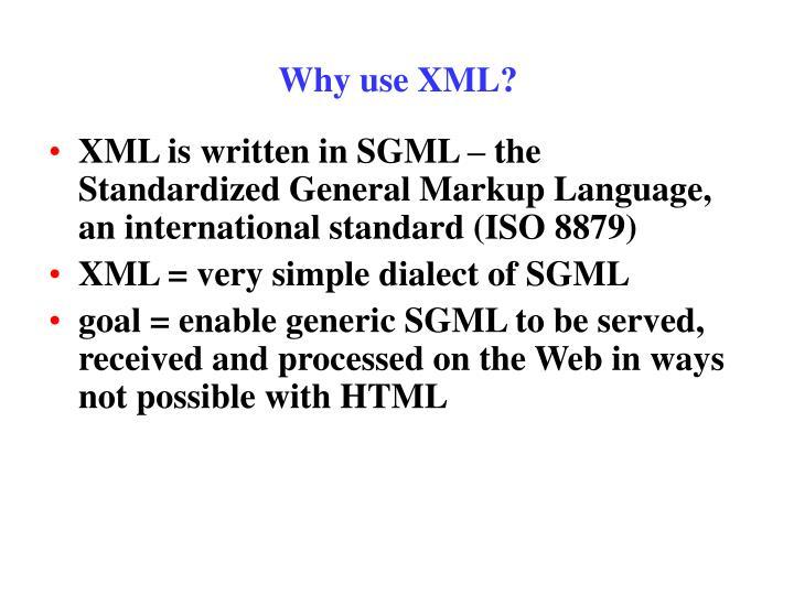 Why use XML?