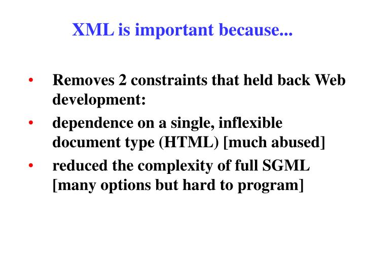 XML is important because...
